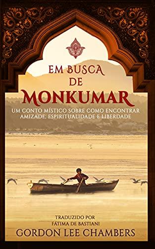 Em Busca de Monkumar: Um Conto Místico Sobre Como...