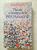 Théorie et pratique de la psychanalyse