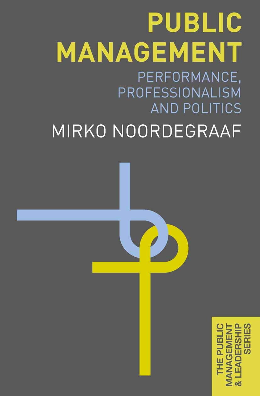 Image OfPublic Management: Performance, Professionalism And Politics (The Public Management And Leadership Series) (English Edition)