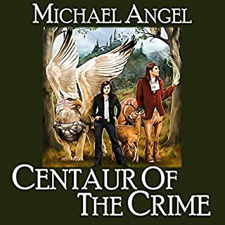 Centaur of the Crime: Book One of Fantasy and Forensics audiobook cover art