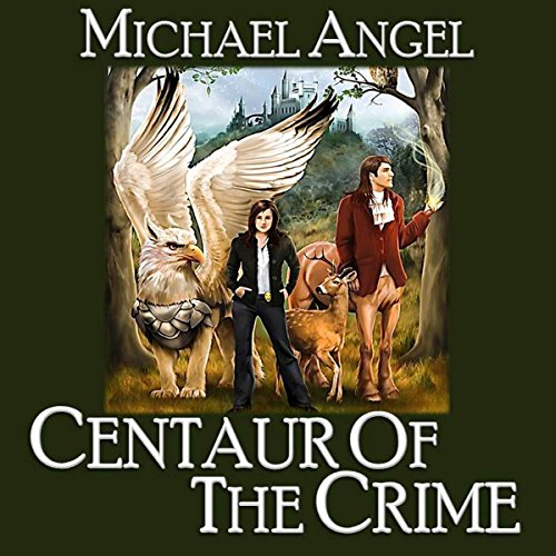 Centaur of the Crime: Book One of Fantasy and Forensics Titelbild