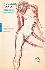 Rodin. Dessins et aquarelles. Édition 2017 d'Antoinette Le Normand-Romain
