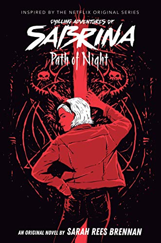 Rees Brennan, S: Path of Night (The Chilling Adventures of S (Chilling Adventures of Sabrina, Band 3)