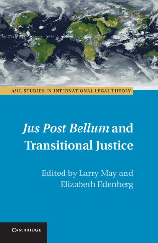 Jus Post Bellum and Transitional Justice (ASIL Studies in International Legal Theory) (English Edition)