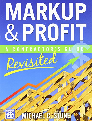 Markup & Profit: A Contractor s Guide, Revisited