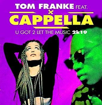 U Got 2 Let The Music 2k19