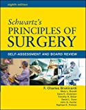Schwartz' Principles of Surgery: Self-assessment and Board Review