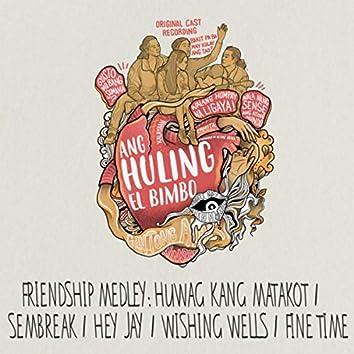 Friendship Medley : Huwag Kang Matakot / Sembreak / Hey Jay / Wishing Wells / Fine Time