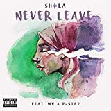 Never Leave (feat. M-V & P-Star) [Explicit]