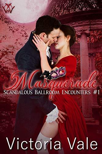 Couverture du livre Masquerade (A Steamy Regency Romance) (Scandalous Ballroom Encounters Book 1) (English Edition)