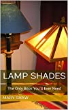 Lamp Shades: The Only Book You'll Ever Need (English Edition)