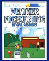Weather Forecasting by Gail Gibbons(1993-03-31)