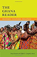 The Ghana Reader: History, Culture, Politics (The World Readers) by Unknown(2016-02-03)