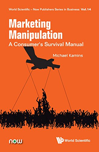 Marketing Manipulation: A Consumer's Survival Manual (World Scientific-now Publishers Series In Business Book 14) (English Edition)