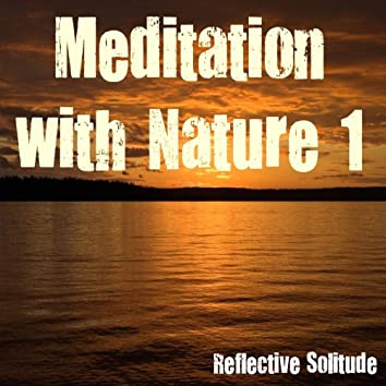 Meditation with Nature 1