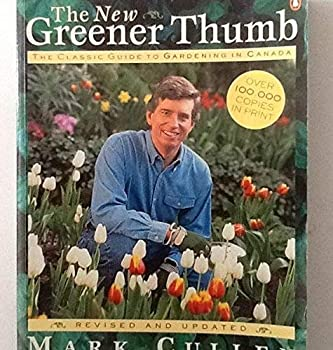 The New Greener Thumb: The Classic Guide To Gardening In Canada 0670886211 Book Cover