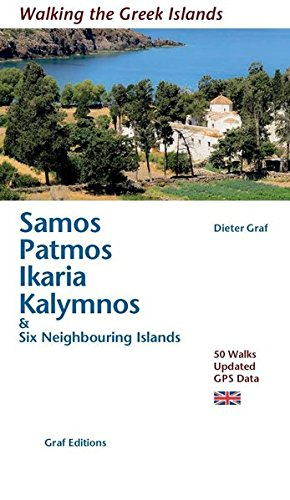 Samos, Patmos, Ikaria, Kalymnos & Six Neighbouring Islands: 50 Walks Updated GPS-Data (Walking the greek islands)