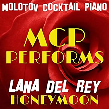 MCP Performs Lana Del Rey: Honeymoon