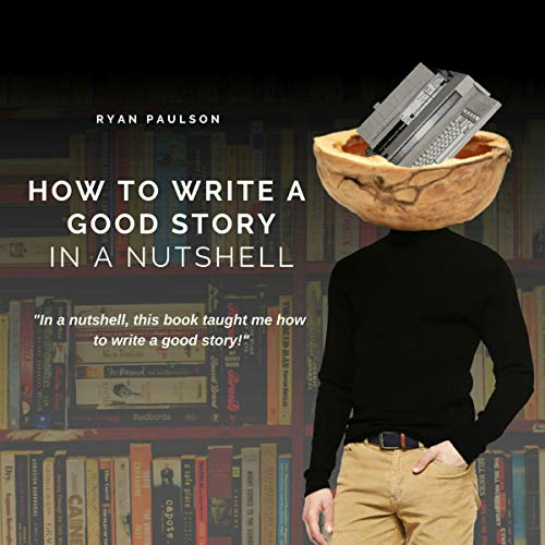How to Write a Good Story in a Nutshell audiobook cover art