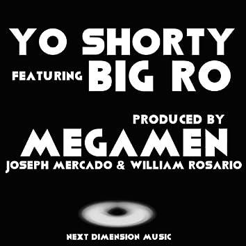 Yo Shorty (feat. Big Ro)