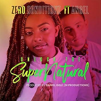 Unlock the Super-Natural (feat. Angel)