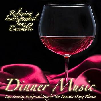 Dinner Music: Easy Listening Background Songs for Your Romantic Dining Pleasure