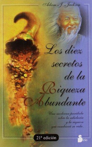 DIEZ SECRETOS DE LA RIQUEZA ABUNDANTE (2008)