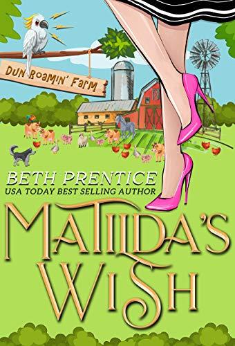 Matilda's Wish (The Dun Roamin' Romantic Mysteries Book 3) by [Beth  Prentice]