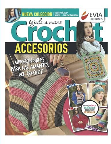 Accesorios tejidos a crochet 1: Guía práctica para el tejido a crochet de bolsos, chinelas, mitones y otros accesorios (TEJIDO - GORROS)