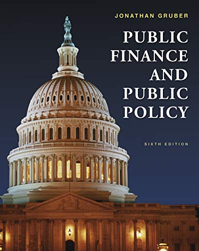 Compare Textbook Prices for Public Finance and Public Policy Sixth Edition ISBN 9781319105259 by Gruber, Jonathan