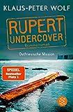 Rupert undercover - Ostfriesische Mission: Kriminalroman - Klaus-Peter Wolf