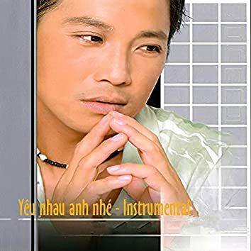 Yêu nhau nhé anh - Instrumental (Tình Music Platinum Karaoke 03)