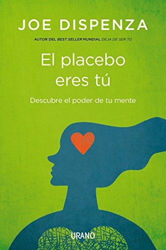 El placebo eres tú- Epub (Spanish Edition)