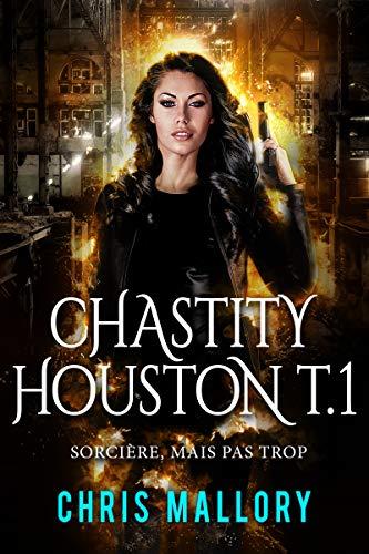 Sorcière, mais pas trop (Chastity Houston t. 1)