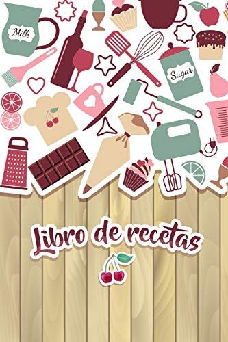 Libro De Recetas: Mis Recetas Favoritas - Libro De Recetas en blanco para crear tus propios platos - Libro de recetas mis platos cuadernos receta
