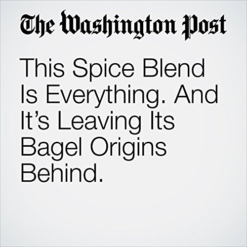 This Spice Blend Is Everything. And It's Leaving Its Bagel Origins Behind. copertina