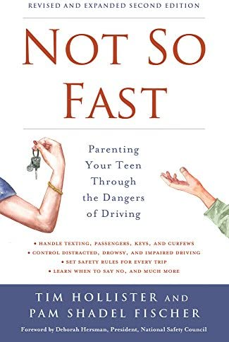 Not So Fast Parenting Your Teen Through the Dangers of Driving product image