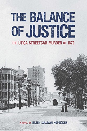 The Balance of Justice: The Utica Streetcar Murder of 1872