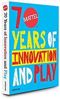 Mattel: 70 Years of Innovation and Play (Trade)