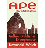 [(Ape: Author, Publisher, Entrepreneur: How to Publish a Book)] [Author: Guy Kawasaki] published on (April, 2013)