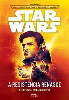 Star Wars: a Resistência renasce por [Roanhorse, Rebecca, Summa, Guilherme]