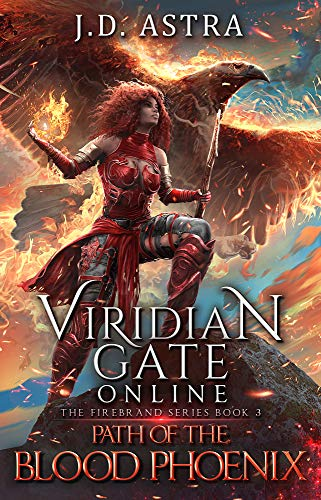 Viridian Gate Online: Path of the Blood Phoenix (The Firebrand Series Book 3) (English Edition)