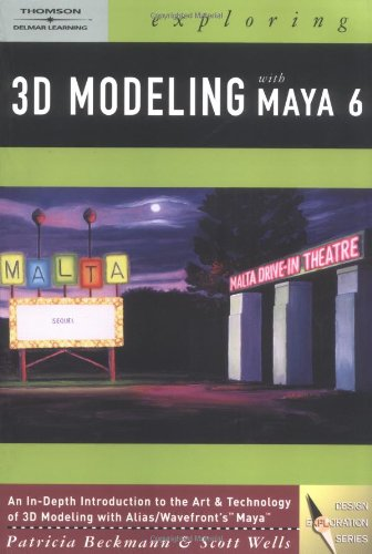 Exploring 3D Modeling with Maya 6 (Design Exploration)