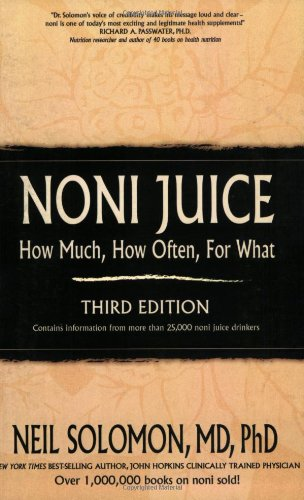 Noni Juice: How Much, How Often, For What