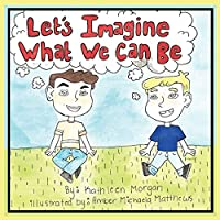 Let's Imagine What We Can Be