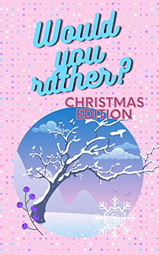 Would You Rather Christmas Edition: Try Not To Laugh Challenge in X-Mas Questions for Kids and Family (English Edition)