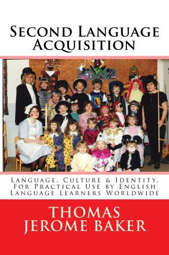 Second Language Acquisition: Language, Culture & Identity, for English Language Learners Worldwide - ELL / ESL / EAL / EFL by [Thomas Jerome Baker]