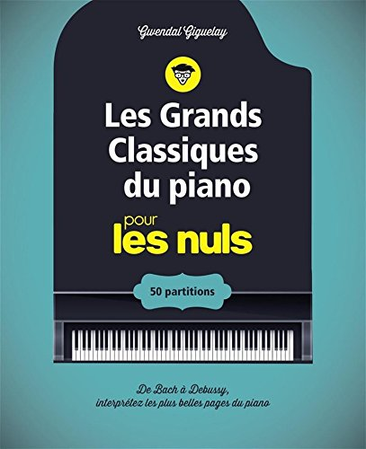 Les grands classiques du piano pour les Nuls - 50 partitions
