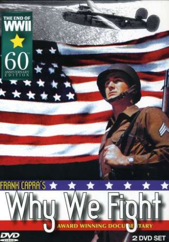 Why We Fight (WWII Capra Series)