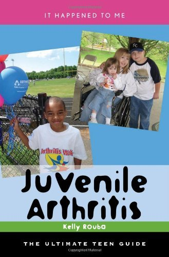 Juvenile Arthritis: The Ultimate Teen Guide (It Happened to Me) (English Edition)